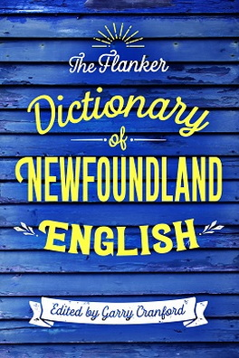 Flanker Press The Flanker Dictionary of Newfoundland English
